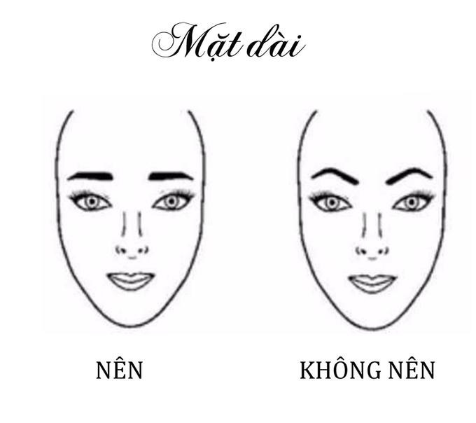 Khuôn mặt dài hợp nhất với dáng mày ngang, không nên vẽ chân mày dấu mũ.