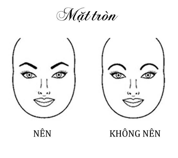 Khuôn mặt tròn hợp với dáng lông mày dấu mũ, có phần đầu chân mày hơi chúc xuống